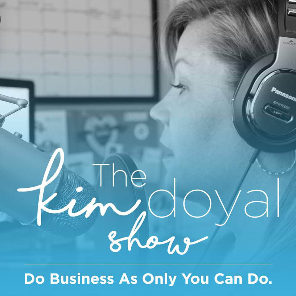 Kim Doyal Show Podcast