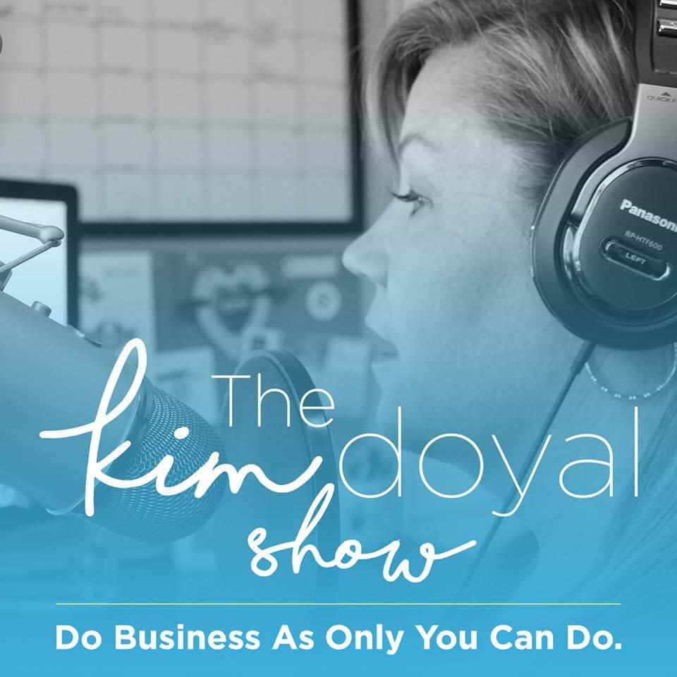 Kim Doyal Show Podcast