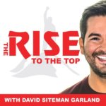 the-rise-to-the-top-with-david-siteman-garland