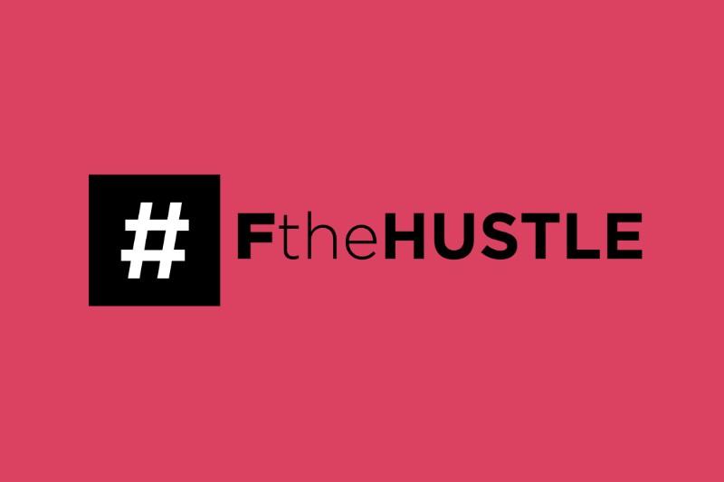 F the Hustle