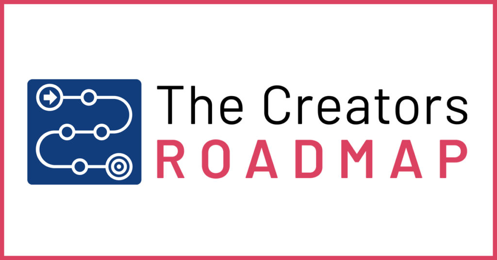 The Creators Roadmap